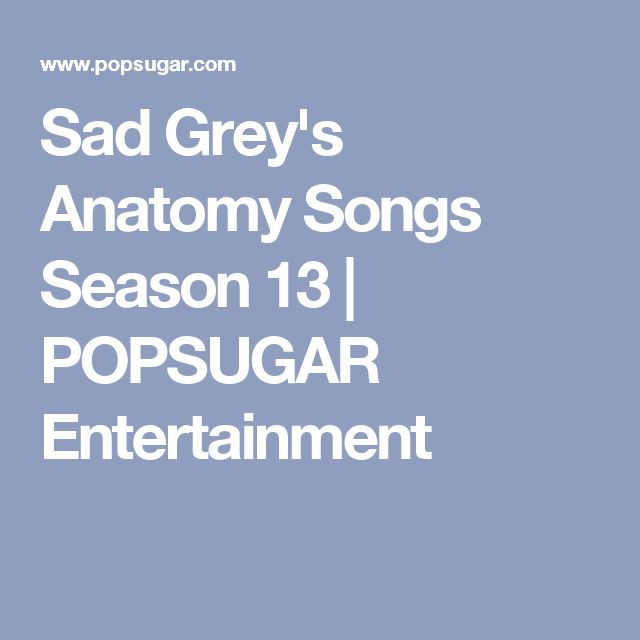 Sad Grey's Anatomy Songs Season 13 | POPSUGAR Entertainment