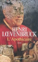 L'apothicaire de Henri Loevenbruck  +++