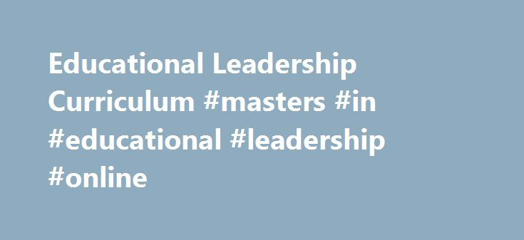 Educational Leadership Curriculum #masters #in #educational #leadership #online http://idaho.remmont.com/educational-leadership-curriculum-masters-in-educational-leadership-online/  # Educational Leadership Curriculum CURRICULUM DESIGNED TO CREATE LEADERS University of Cincinnati's Educational Leadership courses are challenging and rewarding, as you are empowered to quickly apply your knowledge in your own school. Incorporating innovation, insight, and real-world application, you can gain…