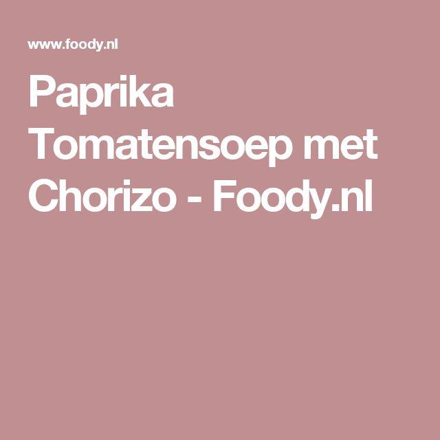 Paprika Tomatensoep met Chorizo - Foody.nl