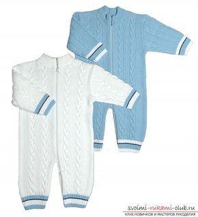 Как связать удобный и теплый комбинезон для ребенка спицами. Схема вязания спицами детского комбинезона. Подробное описание этапов создания этой уникальной вещи