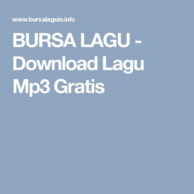 BURSA LAGU - Download Lagu Mp3 Gratis