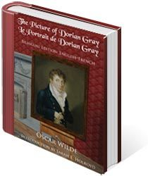 The Picture of Dorian Gray: Bilingual Edition - This bilingual edition is designed to assist those learning French. The English text appears on the left-hand pages of the book, with the corresponding French on the right-hand pages.