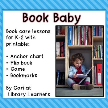 Want to help your students learn how to take care of their library books? Here's a colorful, memorable way to teach that lesson! Included in this download are: *printable letters and graphics to create a display poster/anchor chart to use all year; *the Book Baby song on illustrated pages to flip as your