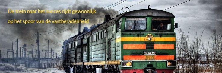 De trein naar het succes rijdt gewoonlijk  op het spoor van de vastberadenheid