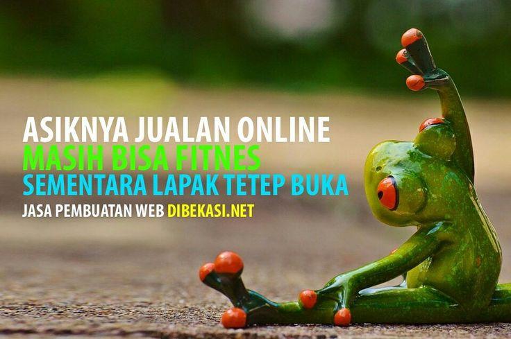 Kisah nyata, asiknya jualan online, bisa fitnes sementara lapak tetep jualan, Jasa pembuatan website instan murah, profile perusahaan, WA/call 0815-4636-700, http://www.dibekasi.net