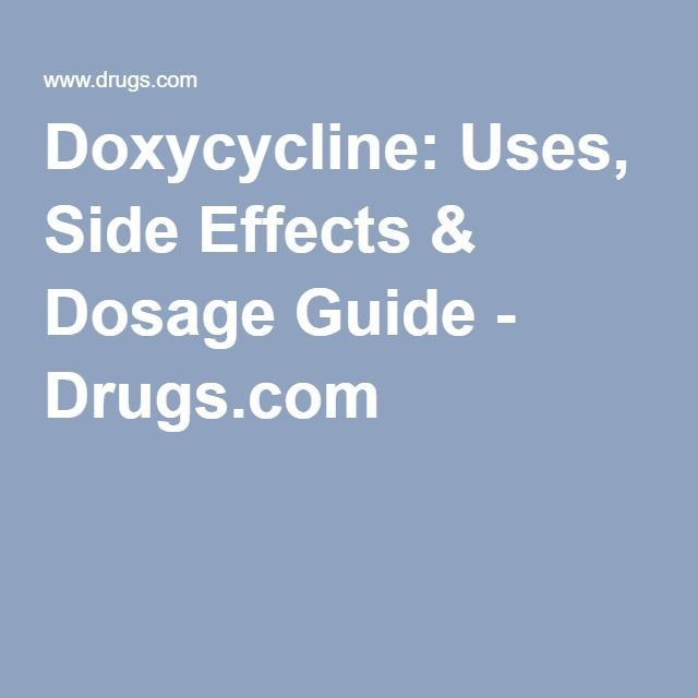 SHould be prescribed Right Away if you find a tick on you! Doxycycline: Uses, Side Effects & Dosage Guide - Drugs.com