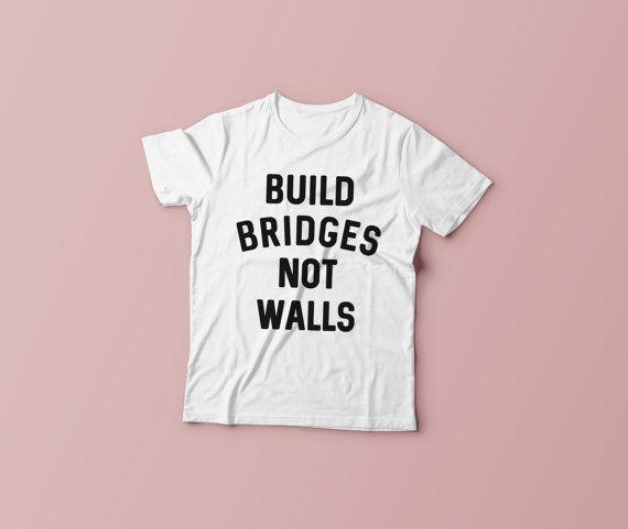 Build Bridges Not Walls Shirt Love Trumps Hate Tee by TeeTuna