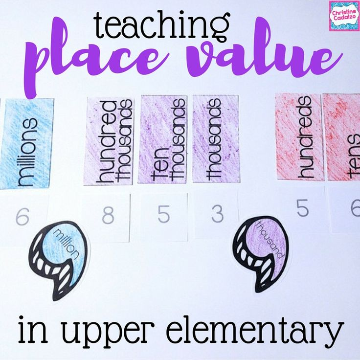 By the time students get to 4 th  and 5 th  grades, they should already have strong conceptual understanding of the following place va...