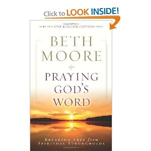 Praying God's Word by Beth Moore: Worth Reading, Prayinggod, Christian Books, Beth Moore, God Words, Books Worth, Break Free, Praying God, Spiritual Stronghold