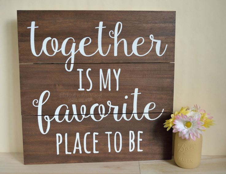 Together is my favorite place to be custom hand painted wood sign by etched