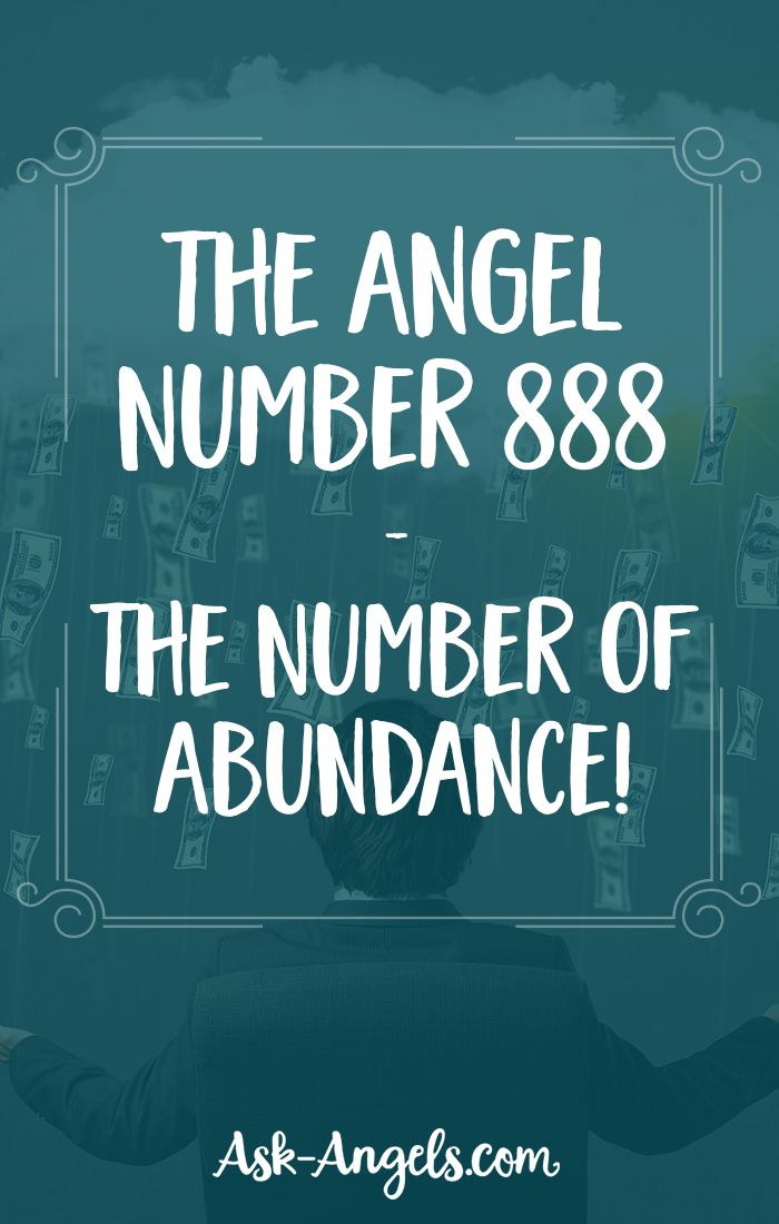 The Angel Number 888 - The Number of Abundance!