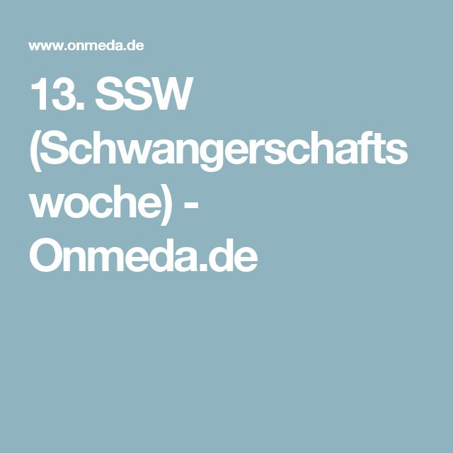 13. SSW (Schwangerschaftswoche) - Onmeda.de