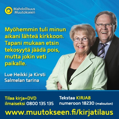 Heikki ja Kirsti kertovat muutostarinansa, www.muutokseen.fi/salmelat     Tilaa ilmainen kirja (ei postimaksuja, ei piilokuluja), www.muutokseen.fi/kirjatilaus