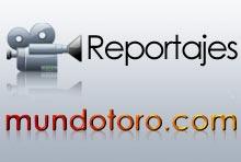 Reportajes publicados en Mundotoro.com