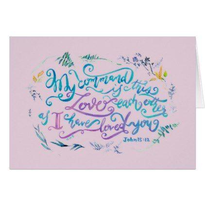Love Each Other - John 15:12 Card  $4.70  by Joyfultaylor  - cyo customize personalize unique diy idea