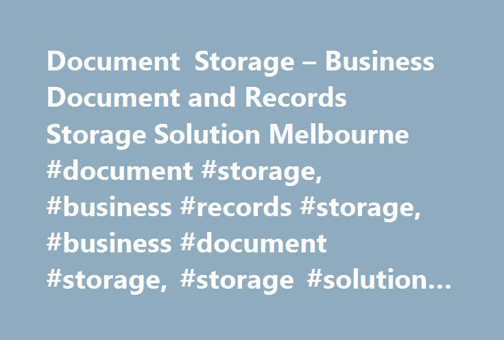 Document Storage – Business Document and Records Storage Solution Melbourne #document #storage, #business #records #storage, #business #document #storage, #storage #solution #melbourne http://utah.remmont.com/document-storage-business-document-and-records-storage-solution-melbourne-document-storage-business-records-storage-business-document-storage-storage-solution-melbourne/  # Advance Record Management Document Storage Records Management Solutions Secure storage, fast retrieval, lower…