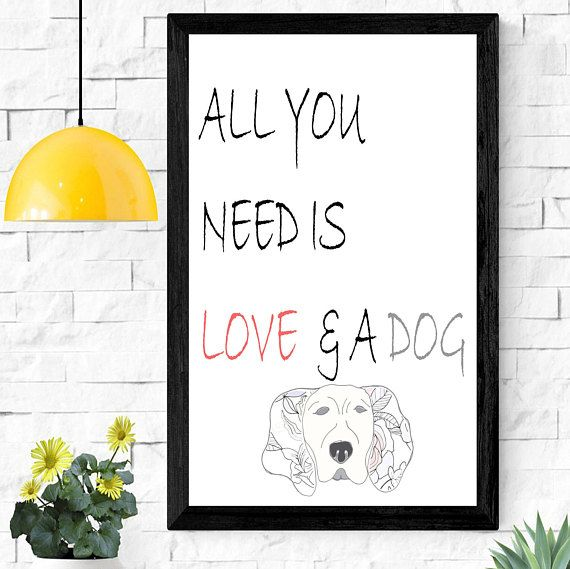 All you need love and dog instant print art