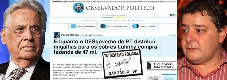 Tinha que ser dessa braga do FHC mesmo!!  Não deu no Jornal Nacional: Caluniador de filho de Lula na internet é 'executi...