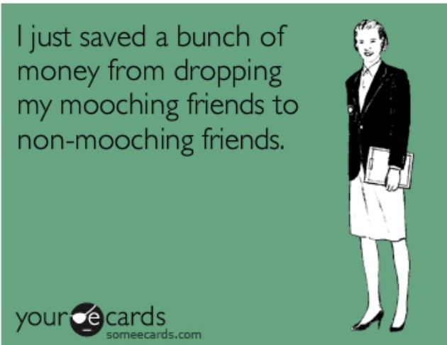 Mooching friends: Save Money, Favorite Cards, Healthy Boundaries, Funny Stuff, Funny E Cards, Mooching Friends