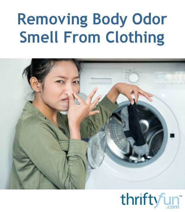 Removing Body Odor Smell From Clothing Body Odor Odor Clothes Smelly Armpits