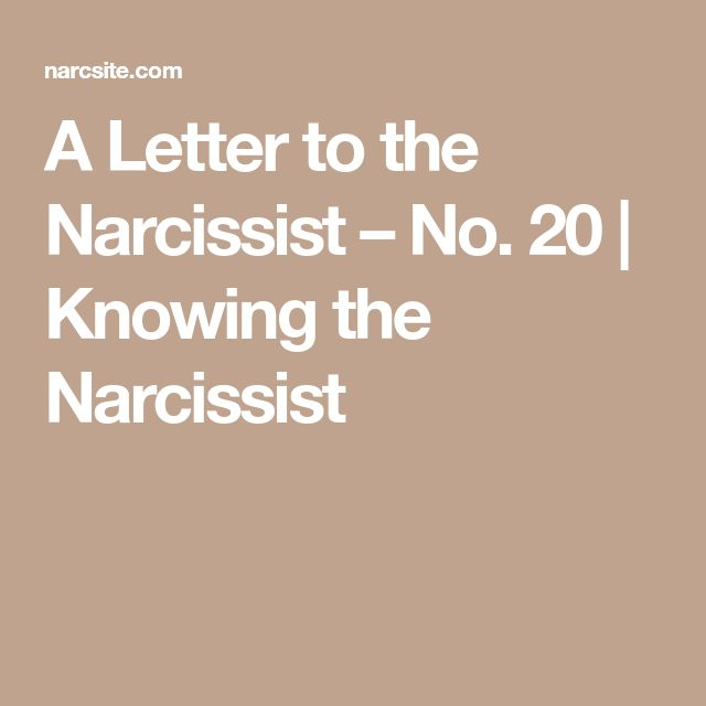 My Unsent Letter To The Narcissist: A Letter to the Narcissist – No. 20 | Knowing the Narcissist