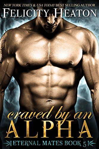 Craved by an Alpha (Eternal Mates Paranormal Romance Series Book 5) by Felicity Heaton http://www.amazon.com/dp/B00RS3GF9W/ref=cm_sw_r_pi_dp_X93owb0ME9C2Y