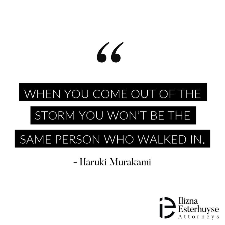 When you come out of the storm you won't be the same person who walked in. - Haruki Murakami   #divorce #iedivorce #quotes #quotestoliveby #hope