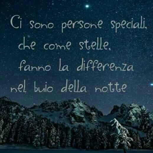 There are special people who, as the stars, make a difference in the dark of the night. 😚
