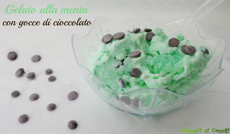 gelato alla menta con gocce di cioccolato ricetta gelato senza gelatiera fatto in casa