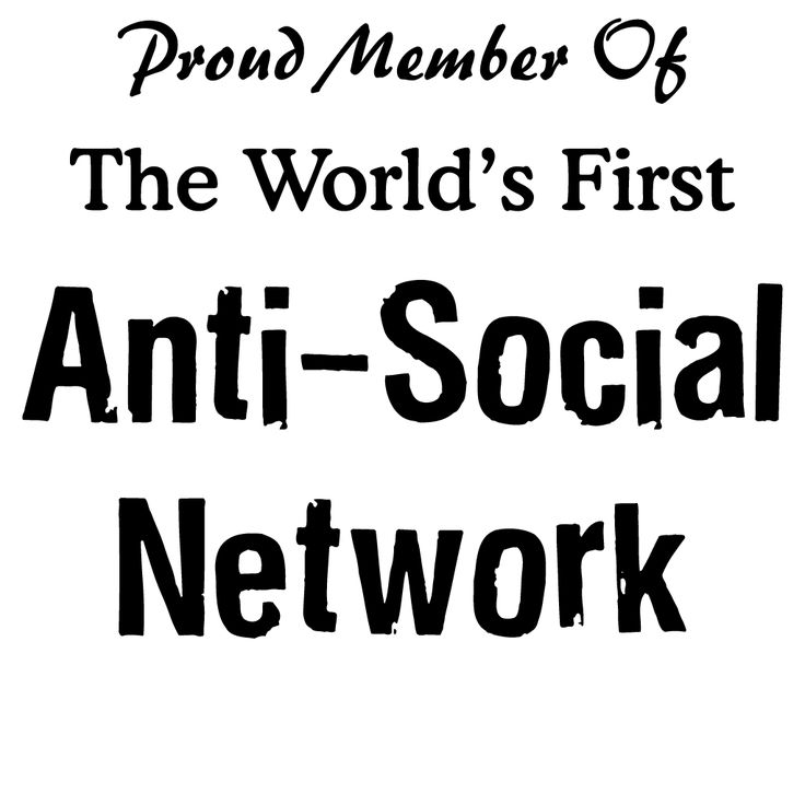 "The social networking hype has gone too far. It's time to become a member of the world's first anti-social network with a funny ""Proud Member Of The World's First Anti-Social Network"" design."