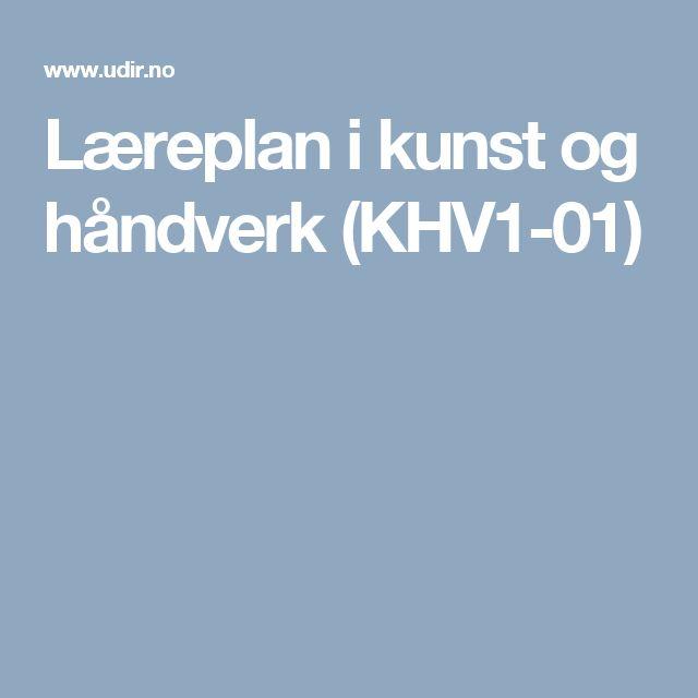 Læreplan i kunst og håndverk (KHV1-01)