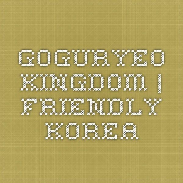Goguryeo Kingdom | Friendly Korea