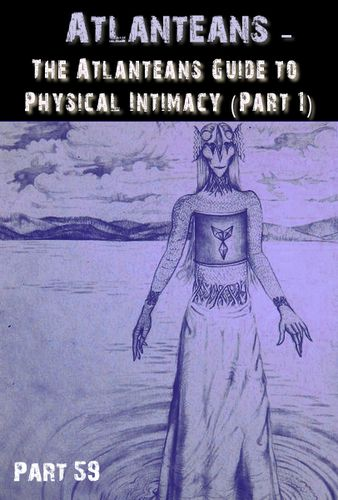 The Atlanteans' Guide to Physical Intimacy (Part 1) - Part 59 « EQAFE
