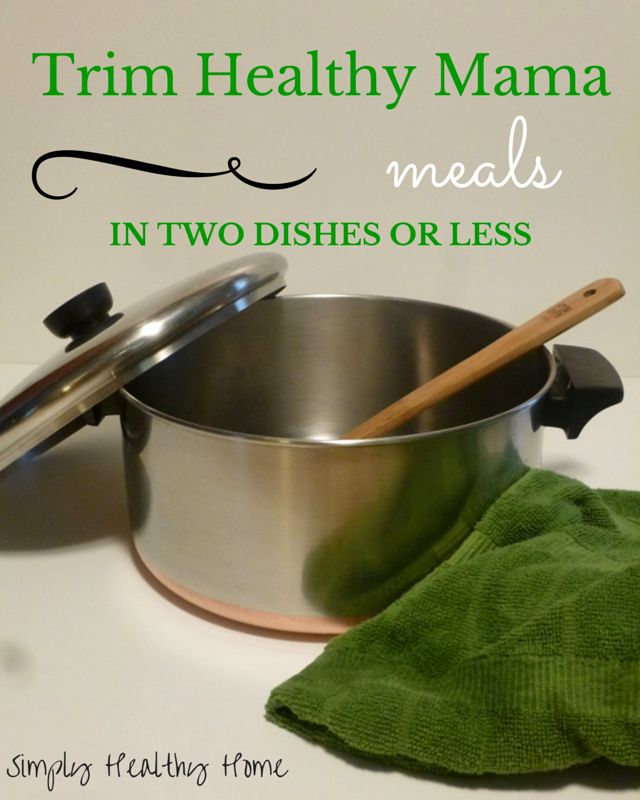 Trim Healthy Mama meals in two dishes or less, for anyone that loves good meals, but not a lot of dishes!