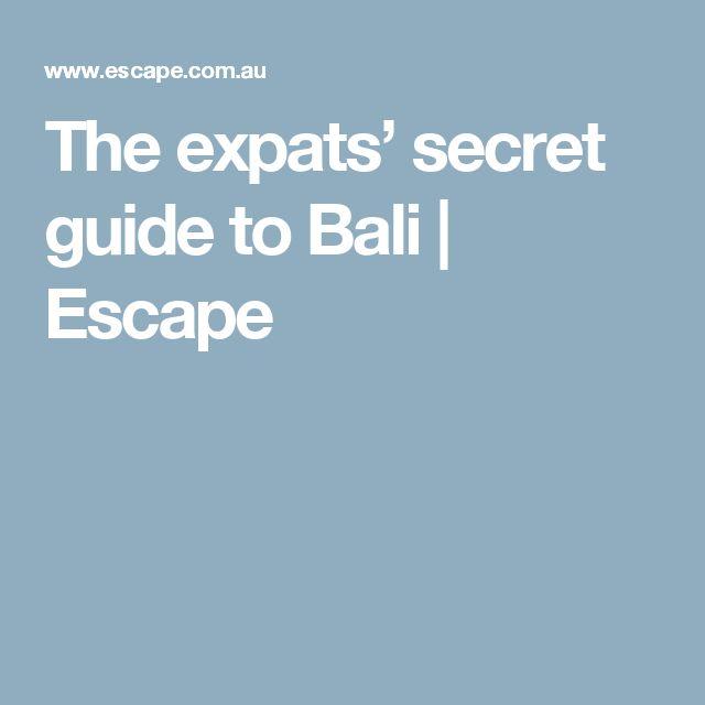 The expats' secret guide toBali | Escape
