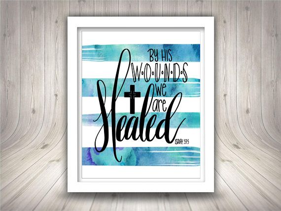 By His Wounds We Are Healed Isaiah 53:5 - Easter Wall Art - Christian Printable - gold foil - blue watercolor - Jesus - Scripture 8 x 10 printable art *SET OF TWO: You will receive files for both the gold foil and the blue watercolor versions of this print. Give your walls a homey