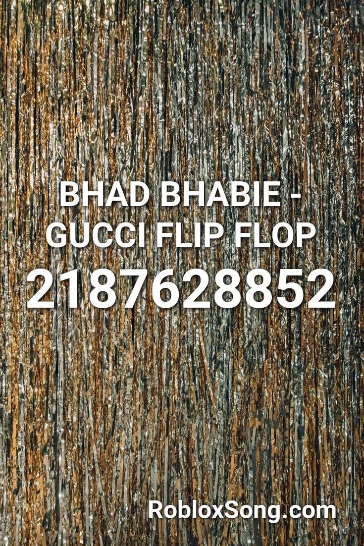 Bhad Bhabie Gucci Flip Flop Roblox Id Roblox Music Codes In