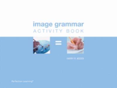 Image Grammar Student Activity Book (High School)
