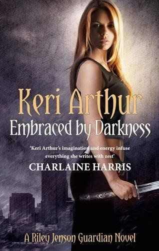 Embraced By Darkness: Number 5 in series (Riley Jenson Guardian): Amazon.co.uk: Keri Arthur: 9780749955083: Books