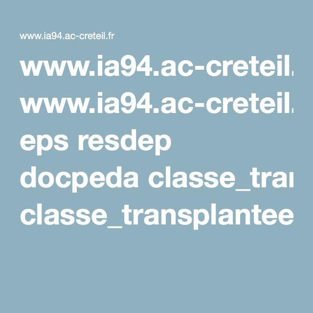 www.ia94.ac-creteil.fr eps resdep docpeda classe_transplantee.pdf