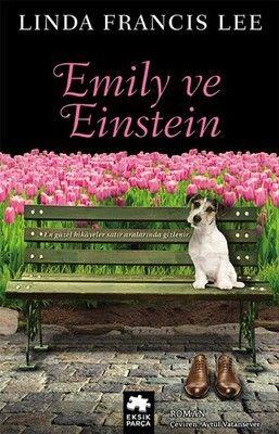 """Linda Francis Lee Emily ve Einstein """"Bana âşık ol. Hadi, sana meydan okuyorum.""""…"""