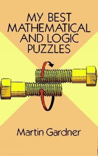 My Best Mathematical And Logic Puzzles Dover Recreational Math