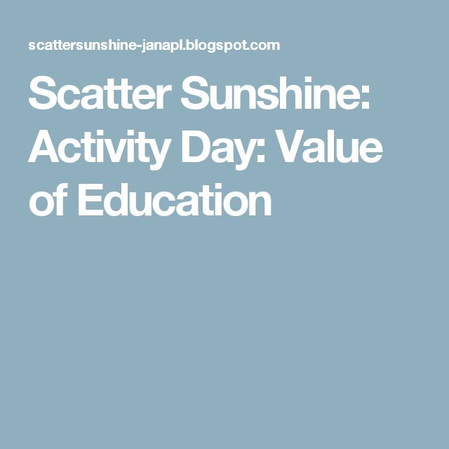Scatter Sunshine: Activity Day:  Value of Education