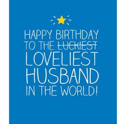 Husband Birthday Card - Happy Jackson - Loveliest Husband This bright and colourful Husband Birthday Card 'Loveliest Husband' is from the big and bold brand Happy Jackson.