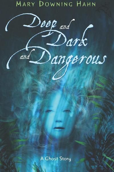 Deep and Dark and Dangerous by Mary Downing Hahn (5th grade)