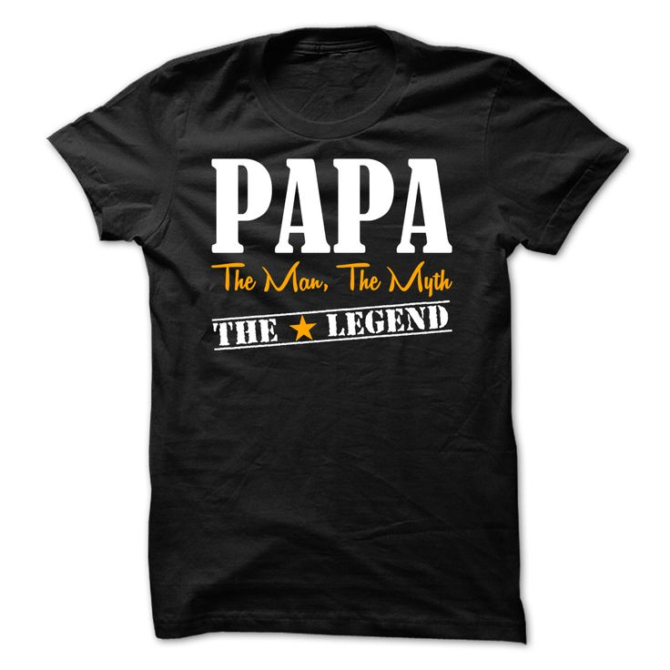 PAPA The Man, The Myth, The Legend for Every Father/Dad/Papa    Best idea as a gift for your PAPA
