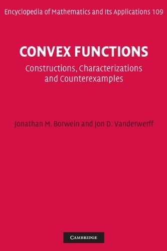 Convex functions : constructions, characterizations and counterexamples / Jonathan M. Borwein, Jon D. Vanderwerff