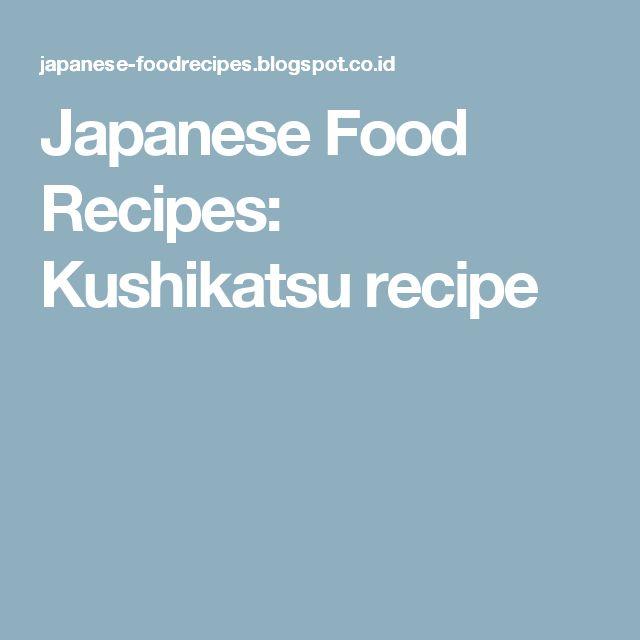 Japanese Food Recipes: Kushikatsu recipe