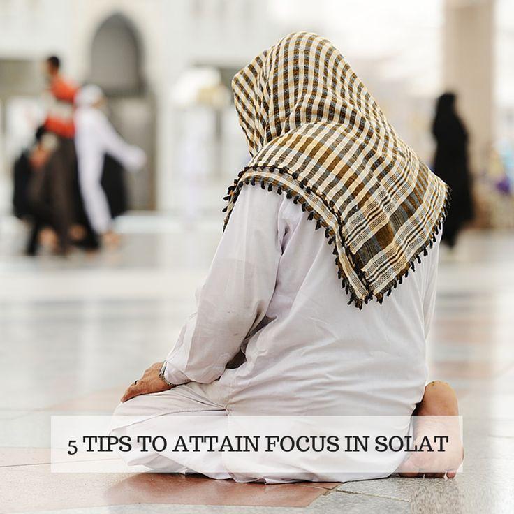 5 Tips To Attain Focus In Solat
